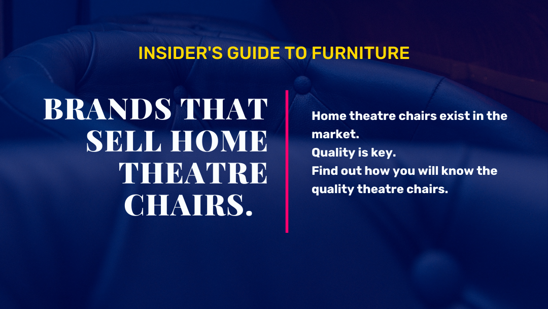 Do you know any Company that Sell Quality Home Theatre Chairs at Reasonable Price?