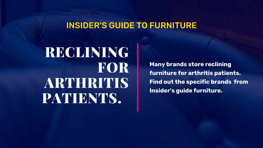 What is the Best Reclining Furniture Recommended for Arthritis and Fibromyalgia Patients?