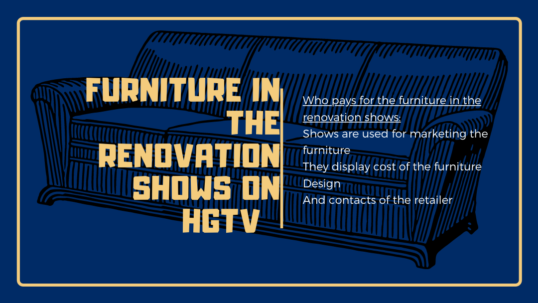 Who pays for the furniture in the renovation shows on HGTV?
