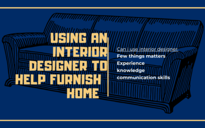 Should I use an Interior Designer to help furnish my home?